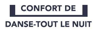 CONFORT DE DANSE-TOUT LE NUIT