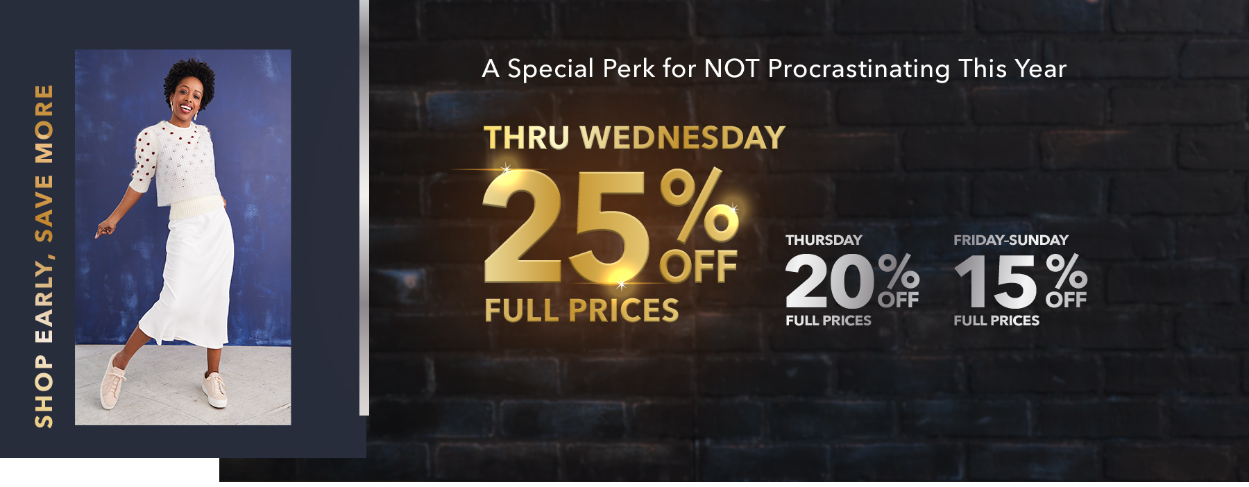 a Special Perk for NOT Procrastinating This Year   Thru Wednesday 12/11 - 25% off full prices