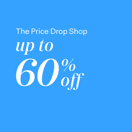 The Price Drop Shop! Up to 60% off!