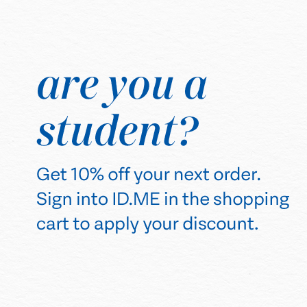 Are You A Student? Get 10% Off Your Next Order. Sign into ID.ME in the shopping cart to have discount applied.