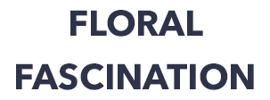 FLORAL FASCINATION