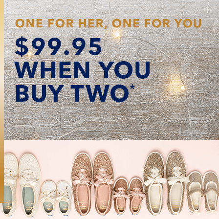 One for her, one for you. $99.95 when you buy two*