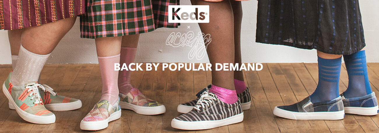 Keds X ace&jig. Back by popular demand.