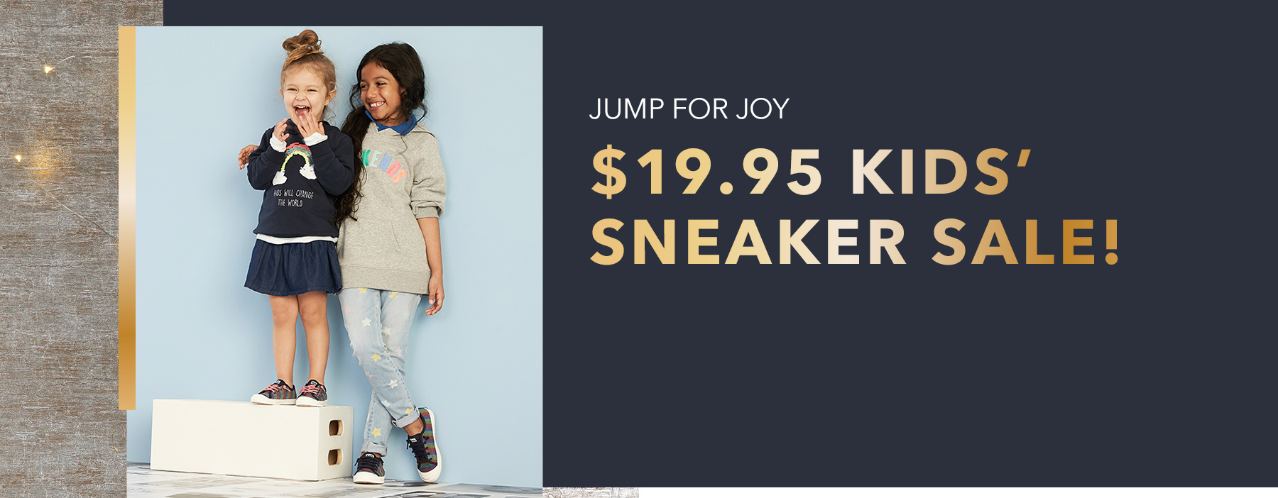 Jump for joy. $19.95 kids' sneaker sale.