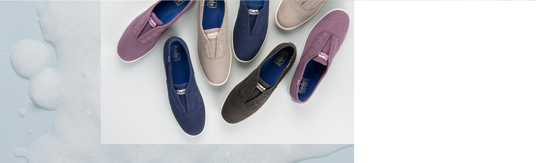 Keds - Washable pairs of shoes.