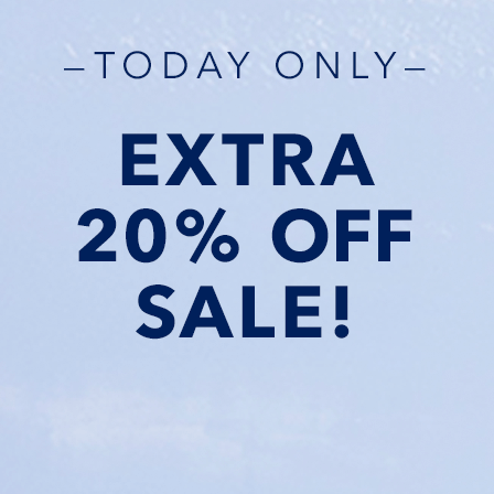 Today only! Extra 20% off sale!