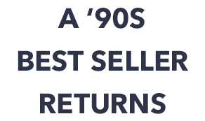 A '90S BEST SELLER RETURNS